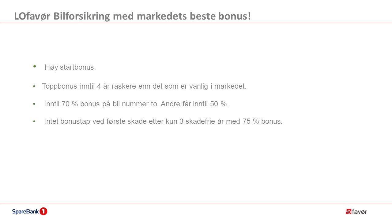LOfavør Bilforsikring med markedets beste bonus. Høy startbonus.