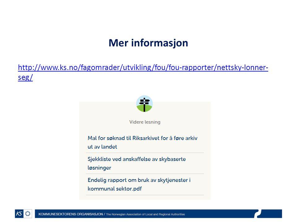 Mer informasjon http://www.ks.no/fagomrader/utvikling/fou/fou-rapporter/nettsky-lonner- seg/