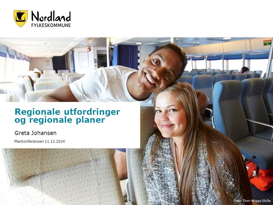 Foto: Bjørn Erik Olsen Regionale utfordringer og regionale planer Greta Johansen Plankonferansen 11.12.2014 Foto: Thor-Wiggo Skille