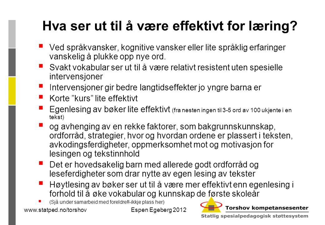 www.statped.no/torshovEspen Egeberg 2012 Hva ser ut til å være effektivt for læring.