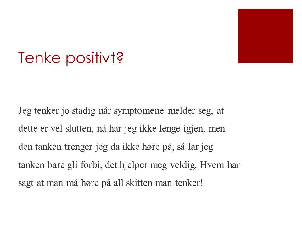 Tenke positivt.