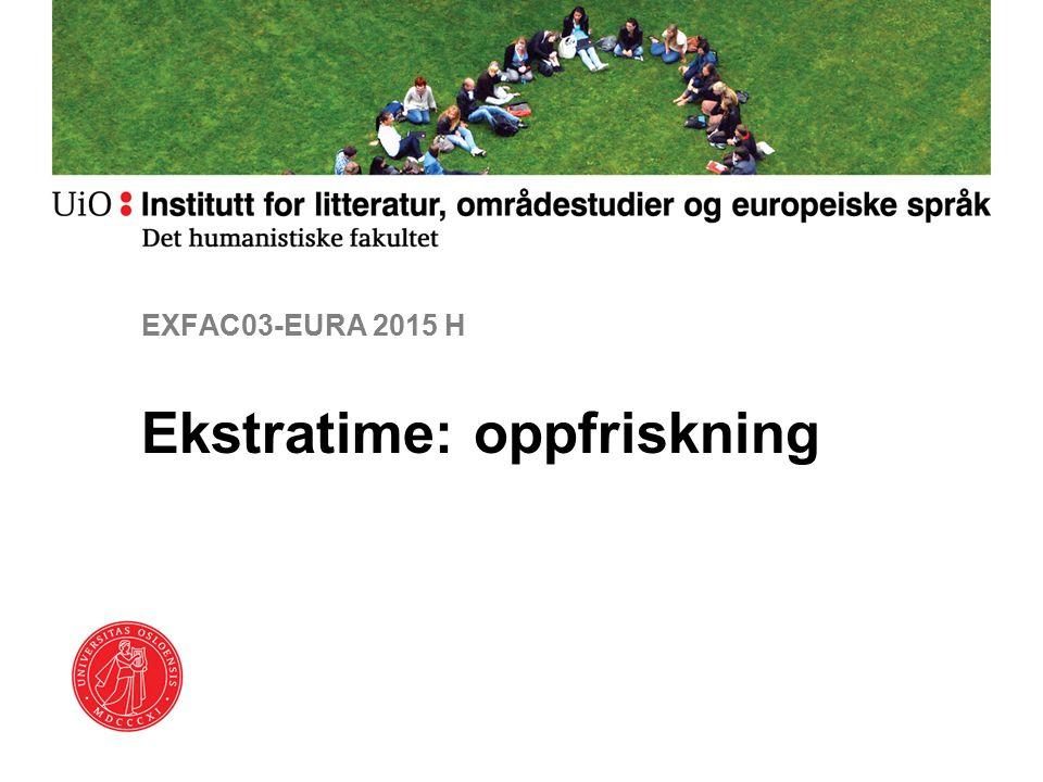 EXFAC03-EURA 2015 H Ekstratime: oppfriskning