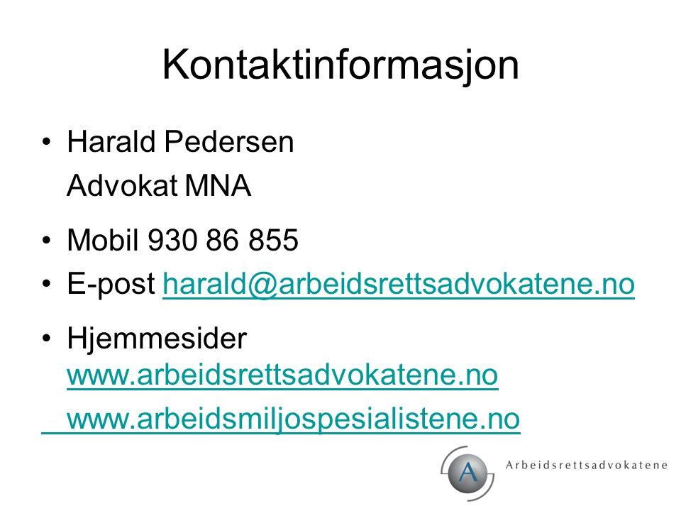 Kontaktinformasjon Harald Pedersen Advokat MNA Mobil 930 86 855 E-post harald@arbeidsrettsadvokatene.noharald@arbeidsrettsadvokatene.no Hjemmesider ww
