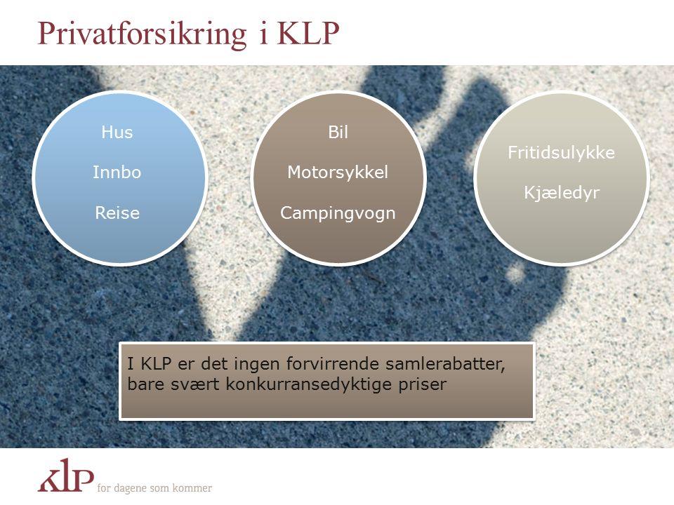 Privatforsikring i KLP Hus Innbo Reise Fritidsulykke Kjæledyr Bil Motorsykkel Campingvogn I KLP er det ingen forvirrende samlerabatter, bare svært konkurransedyktige priser