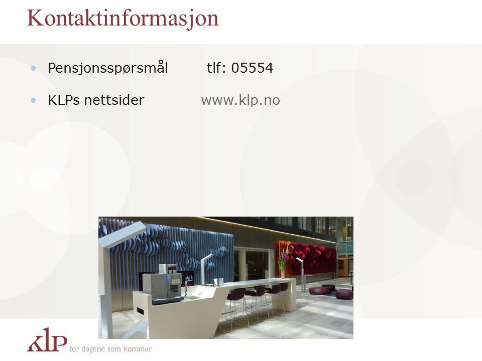 Pensjonsspørsmål tlf: 05554 KLPs nettsider www.klp.no Kontaktinformasjon