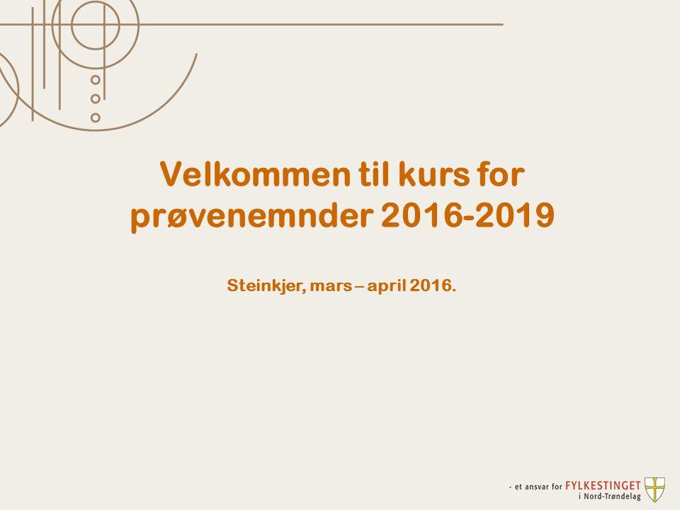 Velkommen til kurs for prøvenemnder 2016-2019 Steinkjer, mars – april 2016.