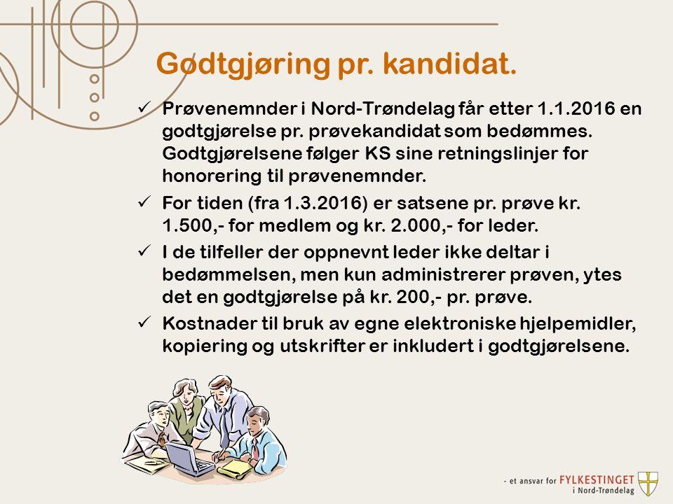 Godtgjøring pr. kandidat. Prøvenemnder i Nord-Trøndelag får etter 1.1.2016 en godtgjørelse pr. prøvekandidat som bedømmes. Godtgjørelsene følger KS si
