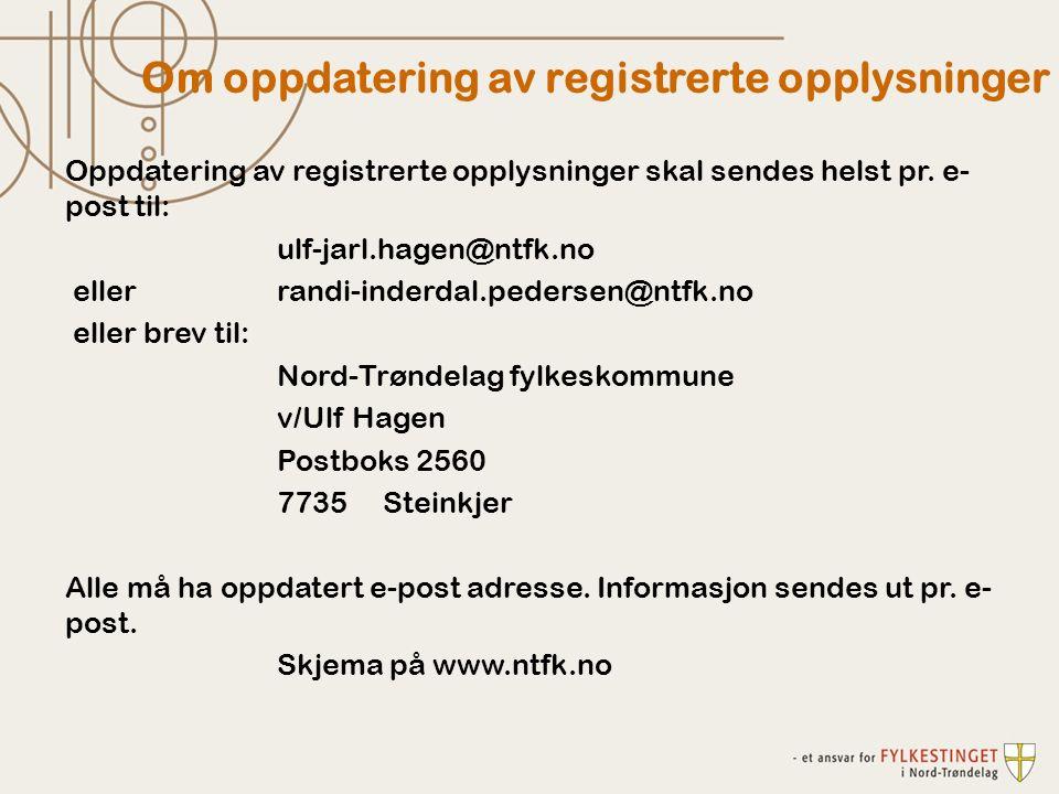 Om oppdatering av registrerte opplysninger Oppdatering av registrerte opplysninger skal sendes helst pr. e- post til: ulf-jarl.hagen@ntfk.no eller ran