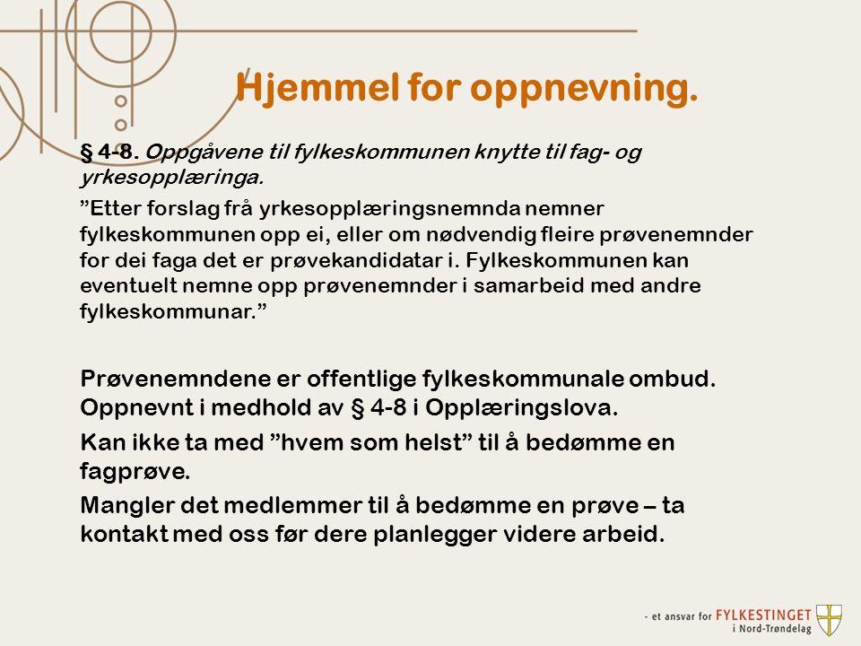 Hjemmel for oppnevning. § 4-8. Oppgåvene til fylkeskommunen knytte til fag- og yrkesopplæringa.