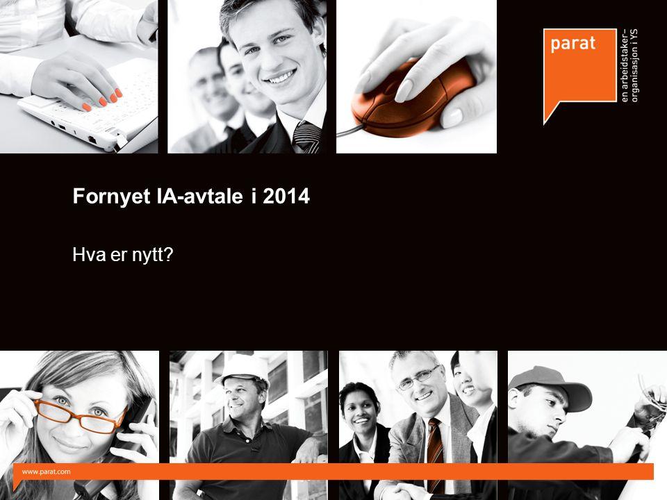 Fornyet IA-avtale i 2014 Hva er nytt?