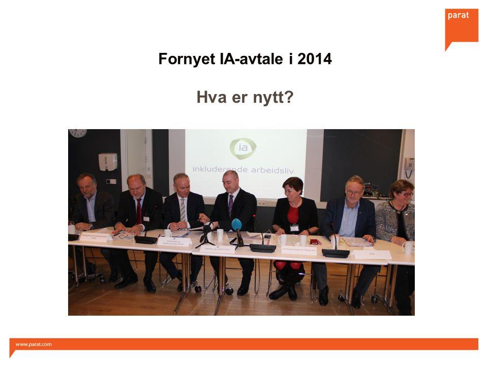 Fornyet IA-avtale i 2014 Hva er nytt