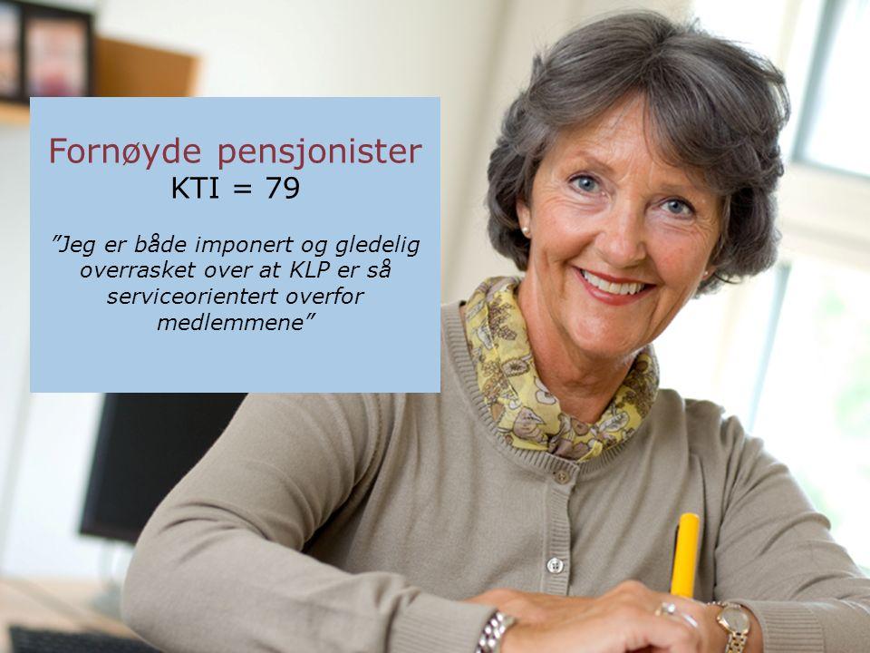 Fornøyde pensjonister KTI = 79 Jeg er både imponert og gledelig overrasket over at KLP er så serviceorientert overfor medlemmene