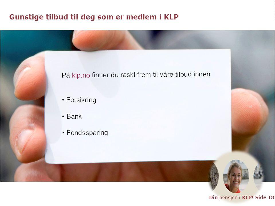Gunstige tilbud til deg som er medlem i KLPGunstige tilbud til deg som er medlem i KLP Din pensjon i KLP.
