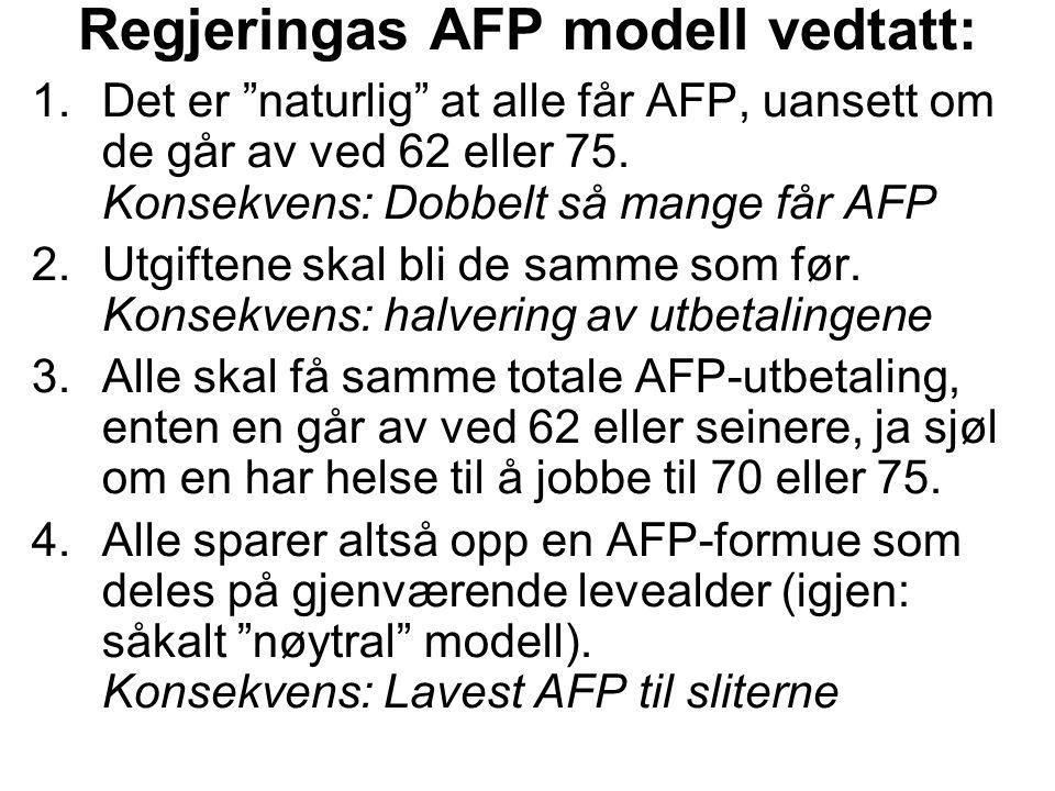 Virkning av levealdersjustering Vedtatt OfTP.Sammenlikning min – Regjeringas tolkning.
