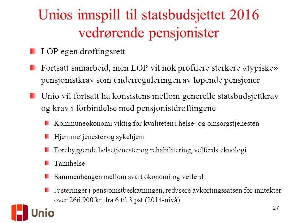 27 Unios innspill til statsbudsjettet 2016 vedrørende pensjonister LOP egen drøftingsrett Fortsatt samarbeid, men LOP vil nok profilere sterkere «typi