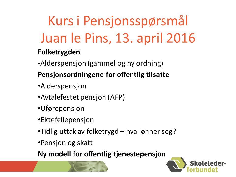 Kurs i Pensjonsspørsmål Juan le Pins, 13.