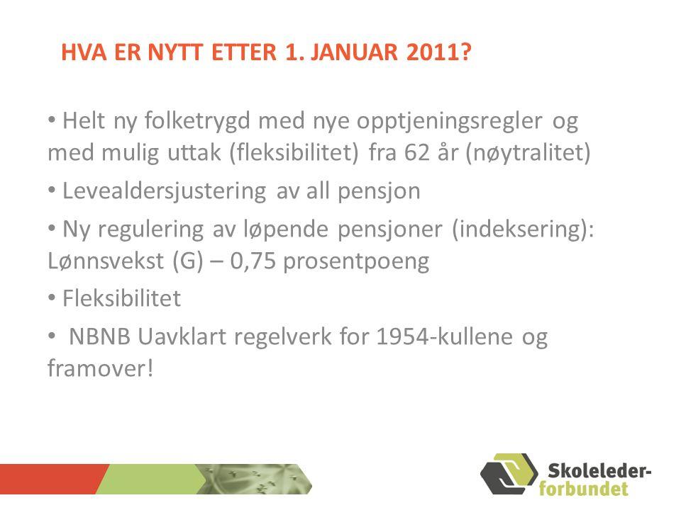 HVA ER NYTT ETTER 1. JANUAR 2011.