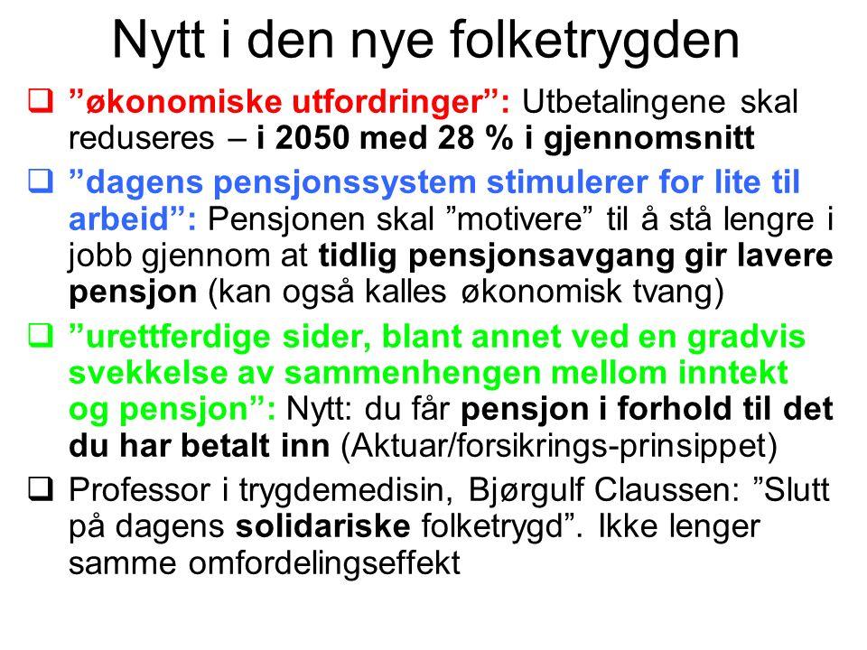 Alleårs- regelen Det nye pensjonssystemet er et troll med 4 hoder Avkorting/ Nøytralitet (Arbeidslinja) Indeksering/ Under- regulering Levealders- justering Disse 2 omfor- deler fra fattig til rik, sjuk til frisk Disse 2 redu- serer pensjonen for alle