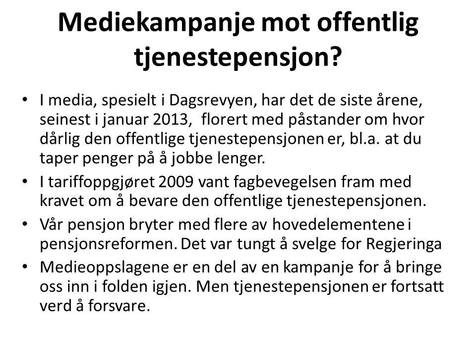 Mediekampanje mot offentlig tjenestepensjon.