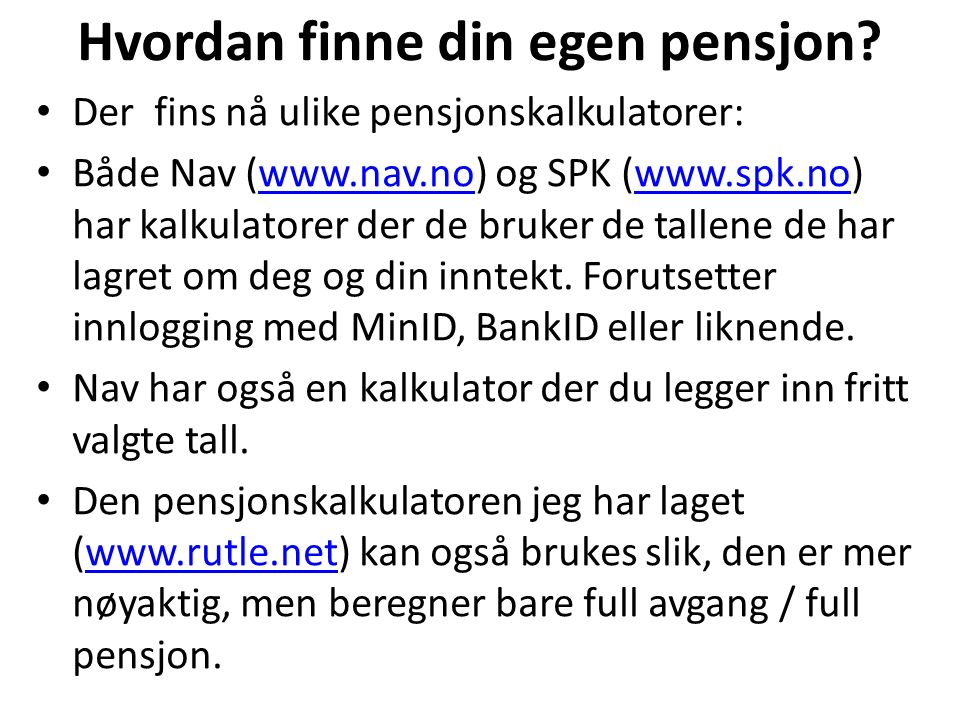 Hvordan finne din egen pensjon.