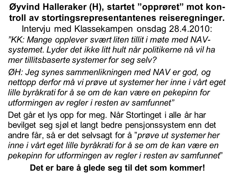 Øyvind Halleraker (H), startet opprøret mot kon- troll av stortingsrepresentantenes reiseregninger.