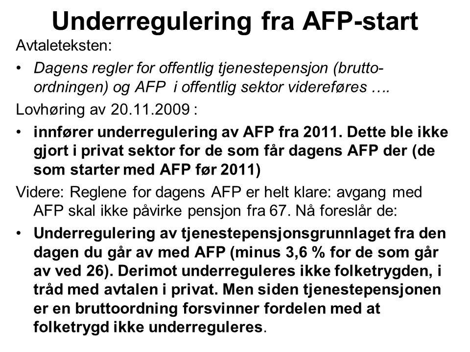 Avtaleteksten: Dagens regler for offentlig tjenestepensjon (brutto- ordningen) og AFP i offentlig sektor videreføres ….