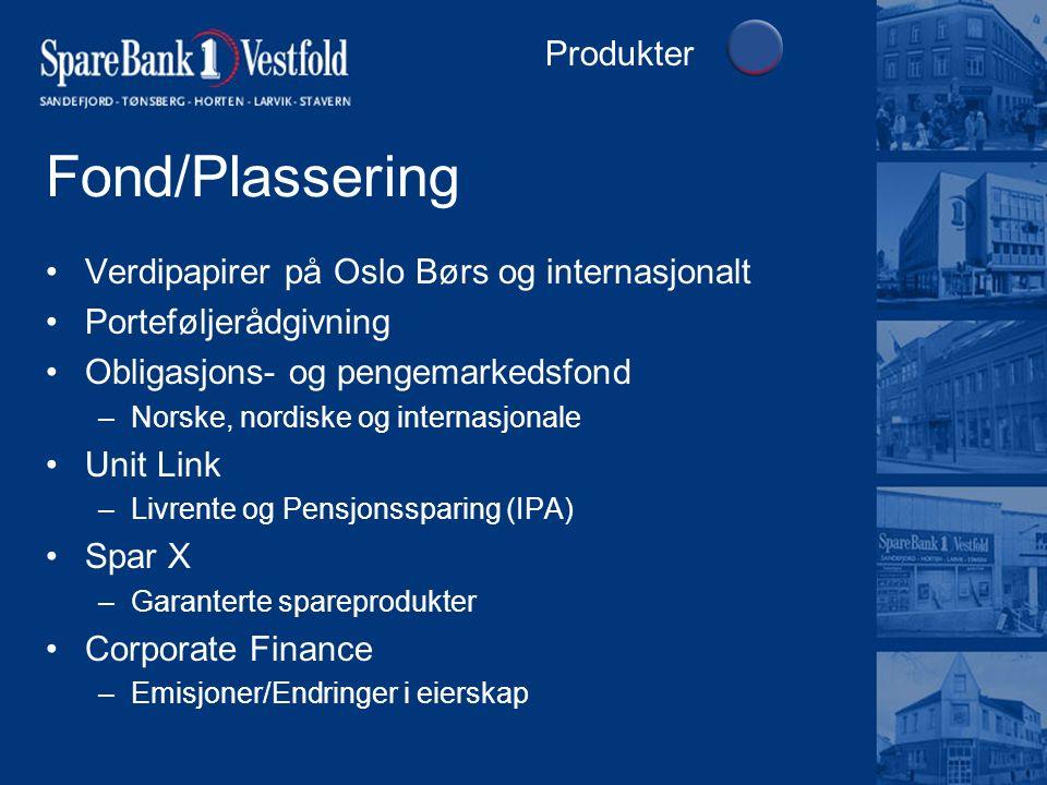 Fond/Plassering Verdipapirer på Oslo Børs og internasjonalt Porteføljerådgivning Obligasjons- og pengemarkedsfond –Norske, nordiske og internasjonale