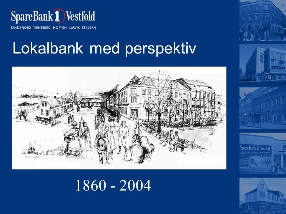 Lokalbank med perspektiv 1860 - 2004