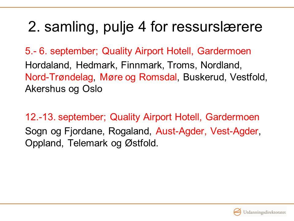 5.- 6. september; Quality Airport Hotell, Gardermoen Hordaland, Hedmark, Finnmark, Troms, Nordland, Nord-Trøndelag, Møre og Romsdal, Buskerud, Vestfol