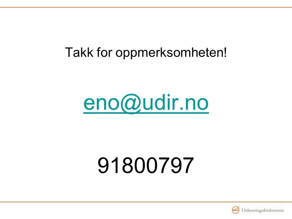 Takk for oppmerksomheten! eno@udir.no 91800797