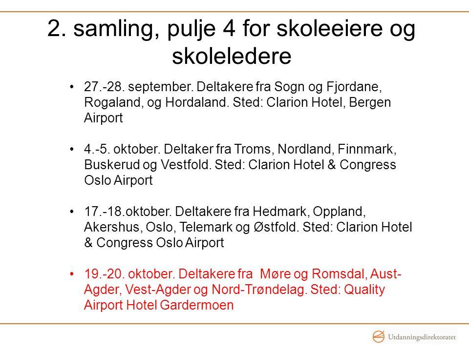 2. samling, pulje 4 for skoleeiere og skoleledere 27.-28. september. Deltakere fra Sogn og Fjordane, Rogaland, og Hordaland. Sted: Clarion Hotel, Berg