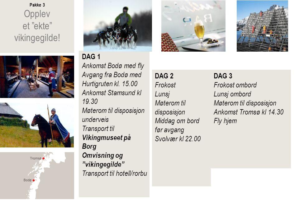 Pakke 4 Opplev Lofoten og Havrafting DAG 1 Ankomst Trondheim med fly Avgang fra Trondheim med Hurtigruten kl.