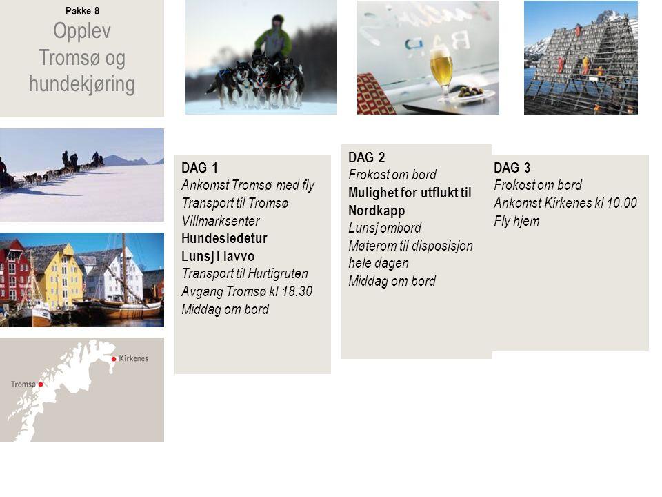 Pakke 9 Opplev Alta Igloo Hotel og scootersafari DAG 1 Ankomst Bodø med fly Avgang fra Bodø med Hurtigruten kl.