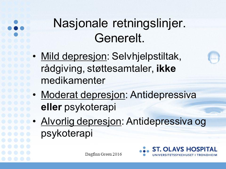 Nasjonale retningslinjer. Generelt. Mild depresjon: Selvhjelpstiltak, rådgiving, støttesamtaler, ikke medikamenter Moderat depresjon: Antidepressiva e