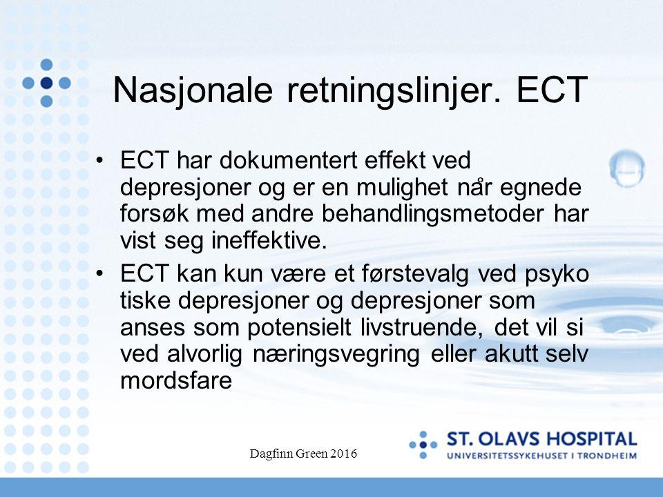 Nasjonale retningslinjer. ECT ECT har dokumentert effekt ved depresjoner og er en mulighet na ̊ r egnede forsøk med andre behandlingsmetoder har vist