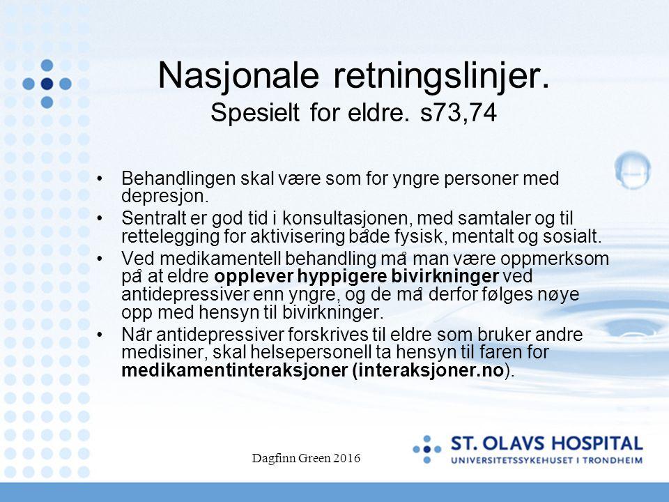 Nasjonale retningslinjer. Spesielt for eldre. s73,74 Behandlingen skal være som for yngre personer med depresjon. Sentralt er god tid i konsultasjonen