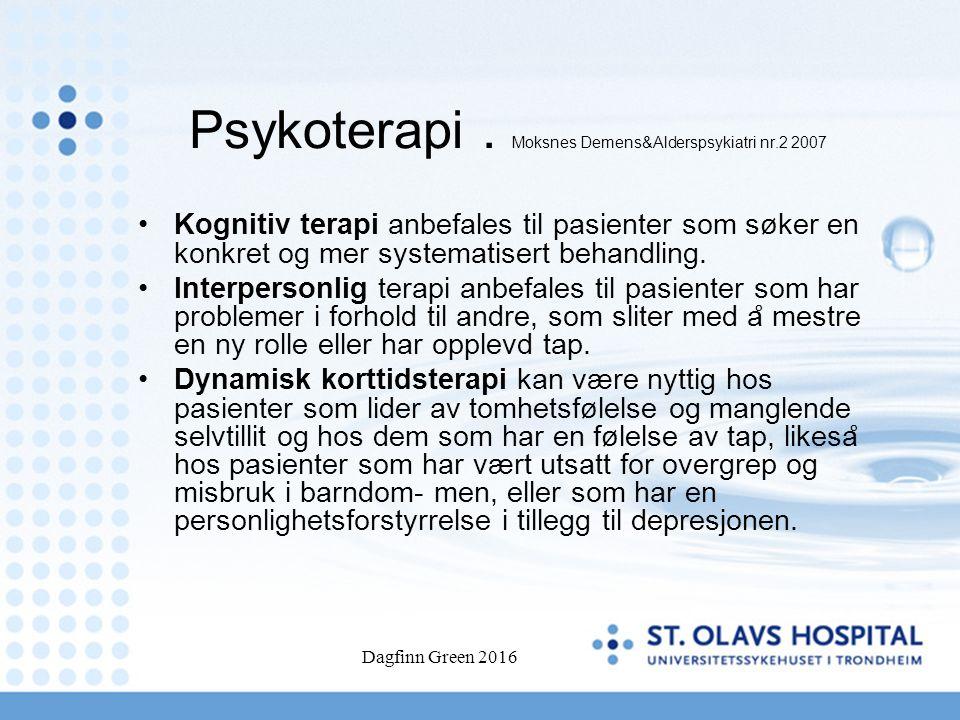 Psykoterapi. Moksnes Demens&Alderspsykiatri nr.2 2007 Kognitiv terapi anbefales til pasienter som søker en konkret og mer systematisert behandling. In