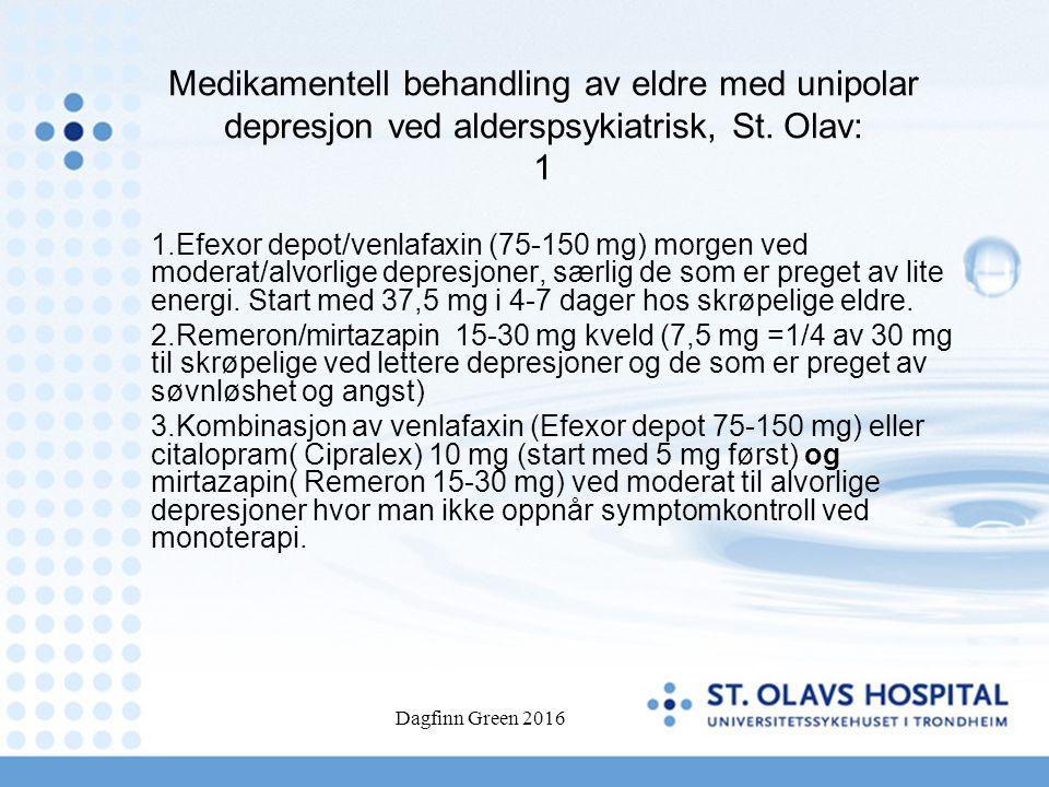 Dagfinn Green 2016 Medikamentell behandling av eldre med unipolar depresjon ved alderspsykiatrisk, St. Olav: 1 1.Efexor depot/venlafaxin (75-150 mg) m