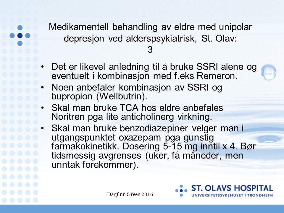Dagfinn Green 2016 Medikamentell behandling av eldre med unipolar depresjon ved alderspsykiatrisk, St. Olav: 3 Det er likevel anledning til å bruke SS
