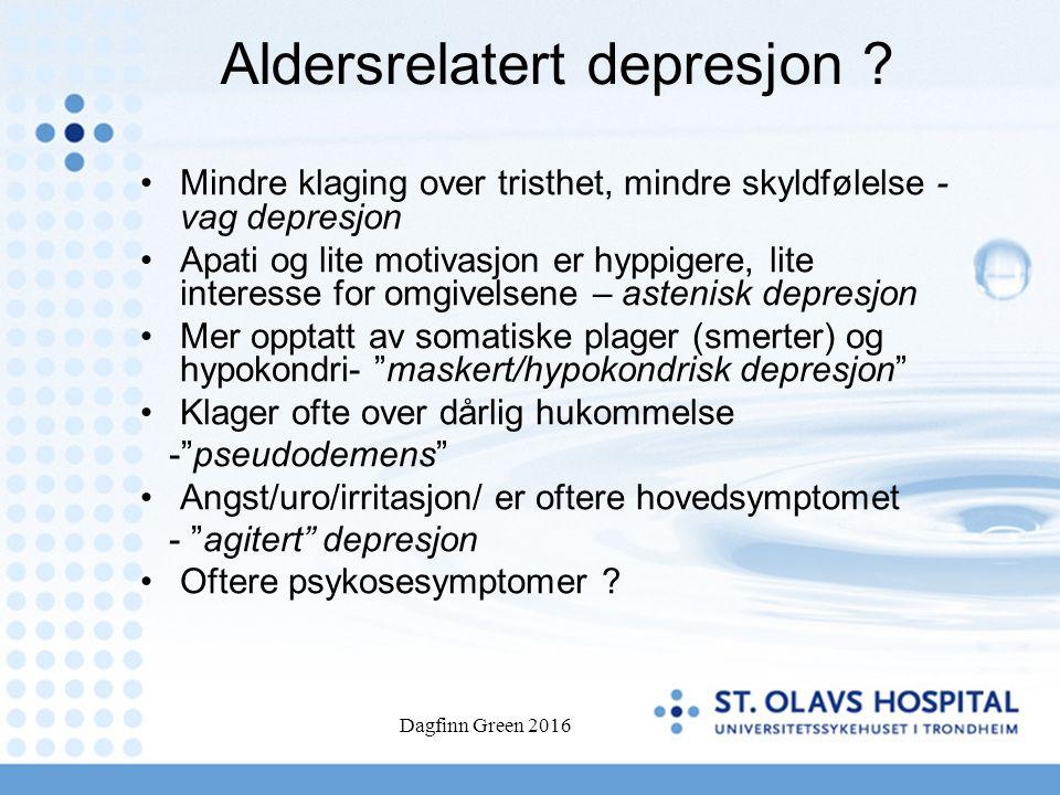 Dagfinn Green 2016 Aldersrelatert depresjon ? Mindre klaging over tristhet, mindre skyldfølelse - vag depresjon Apati og lite motivasjon er hyppigere,