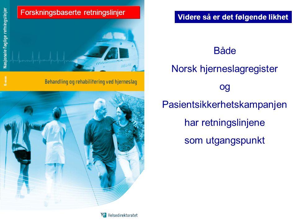 Norsk ( 2012) Hjerneslagregister April 2010 Recommendations Hva bør gjøres .