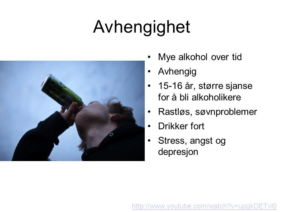 Avhengighet Mye alkohol over tid Avhengig 15-16 år, større sjanse for å bli alkoholikere Rastløs, søvnproblemer Drikker fort Stress, angst og depresjon http://www.youtube.com/watch?v=upgkDETvl0 E