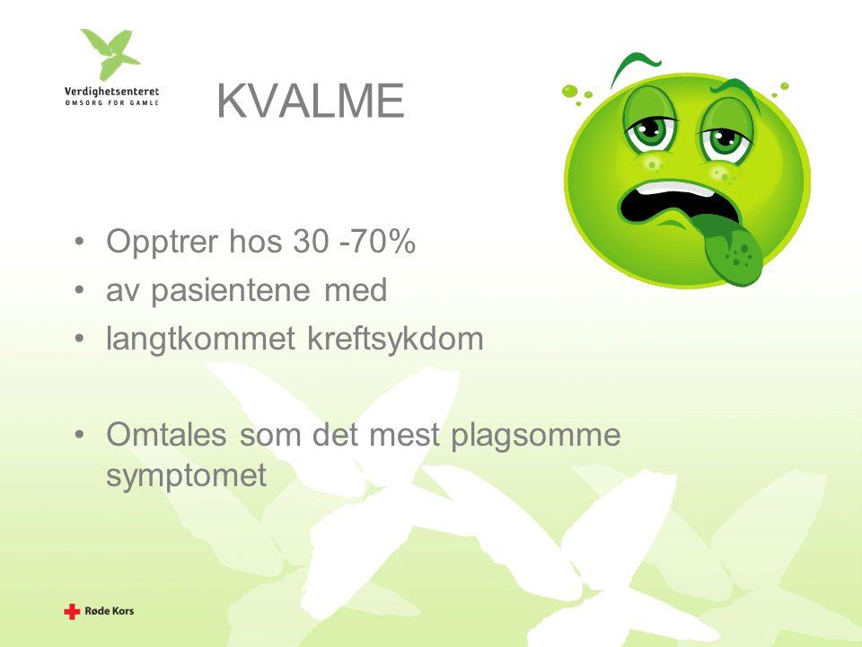 KVALME Opptrer hos 30 -70% av pasientene med langtkommet kreftsykdom Omtales som det mest plagsomme symptomet