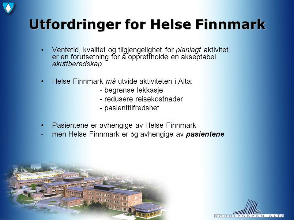 Utfordringer for Helse Finnmark Ventetid, kvalitet og tilgjengelighet for planlagt aktivitet er en forutsetning for å opprettholde en akseptabel akuttberedskap.