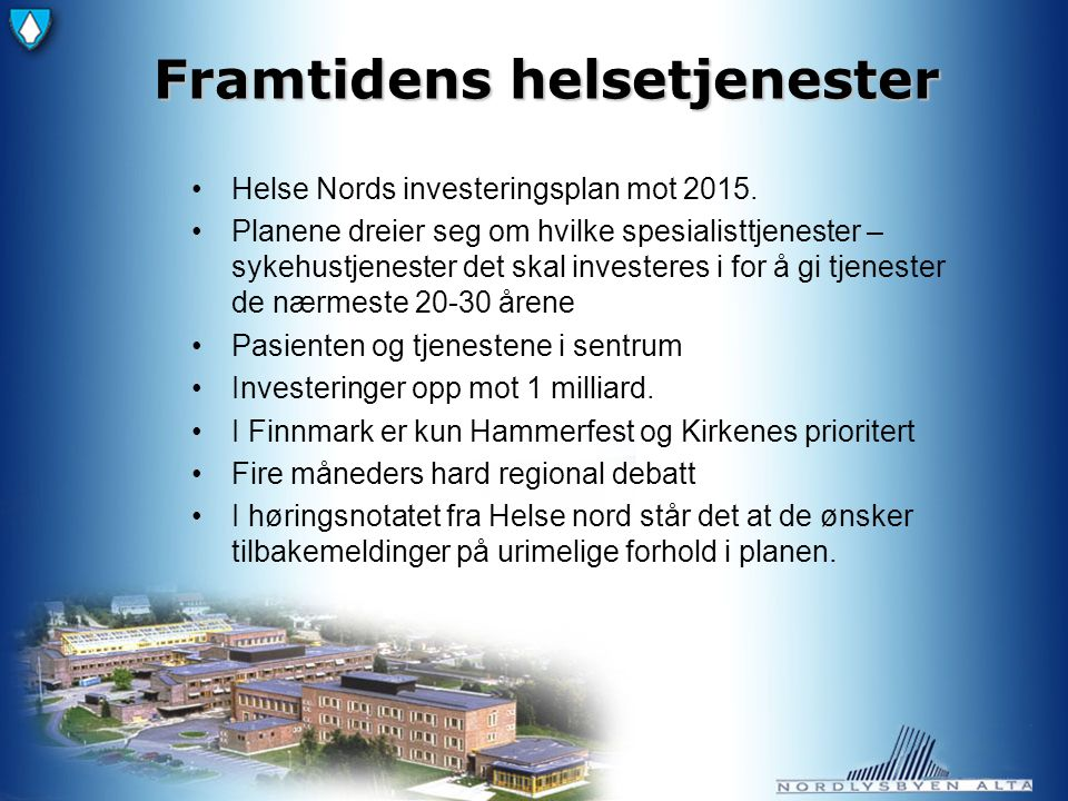 Framtidens helsetjenester Helse Nords investeringsplan mot 2015.