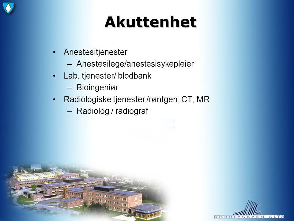 Akuttenhet Anestesitjenester –Anestesilege/anestesisykepleier Lab.