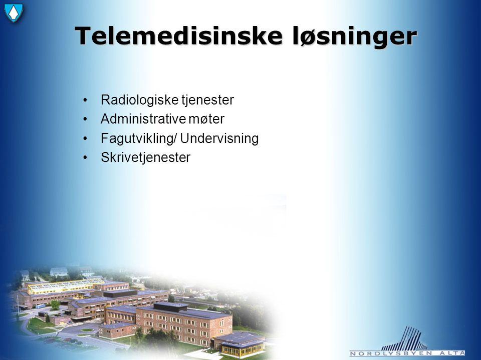 Telemedisinske løsninger Radiologiske tjenester Administrative møter Fagutvikling/ Undervisning Skrivetjenester