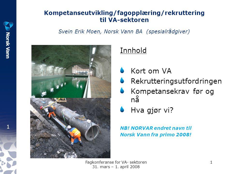 1 Fagkonferanse for VA- sektoren 31. mars – 1.