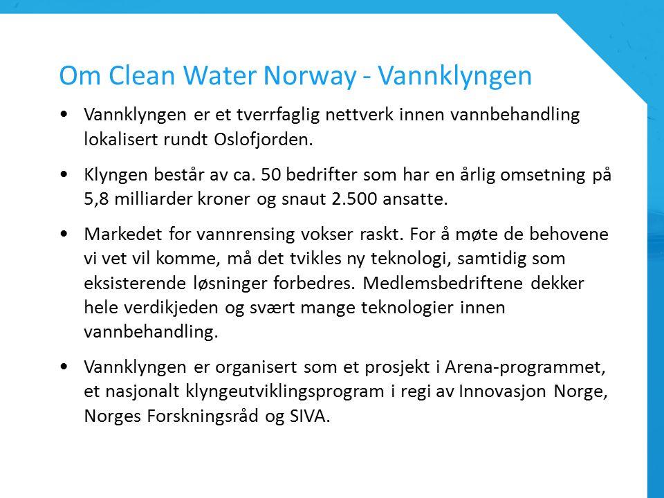 Om Clean Water Norway - Vannklyngen Vannklyngen er et tverrfaglig nettverk innen vannbehandling lokalisert rundt Oslofjorden.