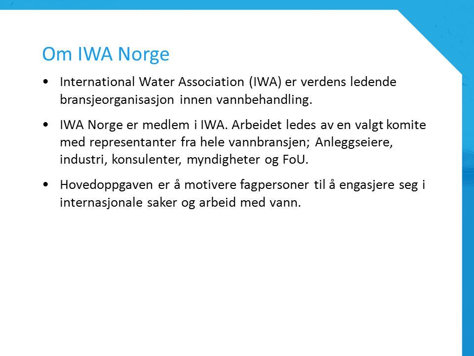 Om IWA Norge International Water Association (IWA) er verdens ledende bransjeorganisasjon innen vannbehandling.